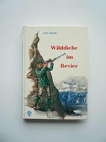 Wilddiebe im Revier / Kurt Knaak
