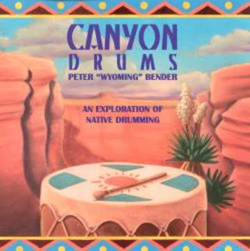 """Peter """"Wyoming"""" Bender - Canyon Drums von Peter """"Wyoming"""" Bender"""