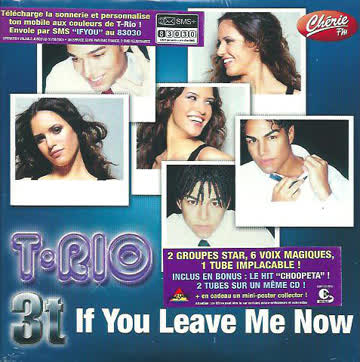 T-Rio - If you leave me now