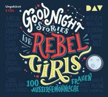 Good Night Stories for Rebel Girls - 100 außergewöhnliche Frauen