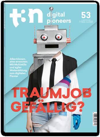 t3n - digital pioneers, Ausgabe 53, 4. Quartal 2018