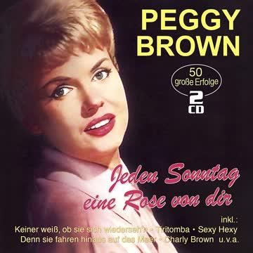 Peggy Brown - Jeden Sonntag eine Rose von dir - 50 große Erfolge