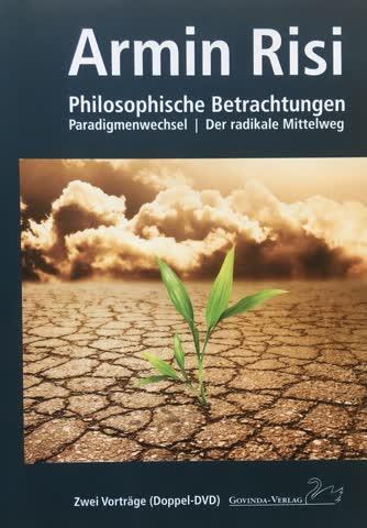 Philosophische Betrachtungen von Armin Risi