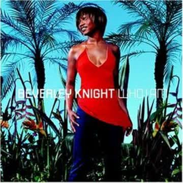 Beverley Knight - Who I am