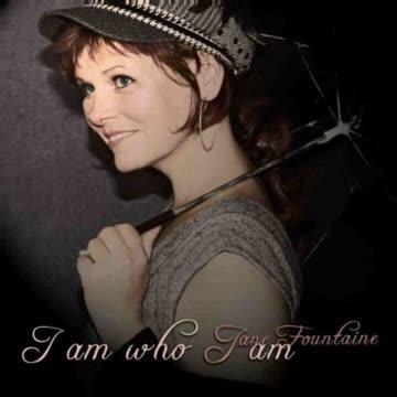 Jane Fountaine - I am who I am