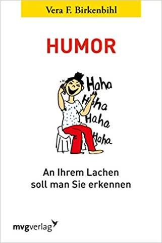 Humor. An Ihrem Lachen soll man Sie erkennen.