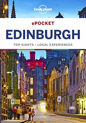 Pocket Edinburgh. Top Sights – Local Life – Made Easy