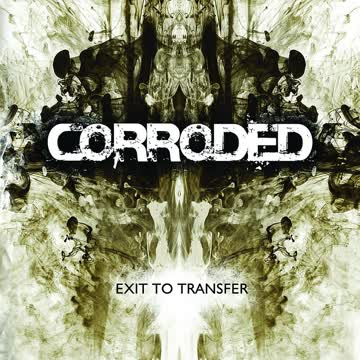 Corroded - Corroded - Exit To Transfer