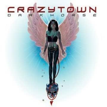 Crazy Town - Darkhorse