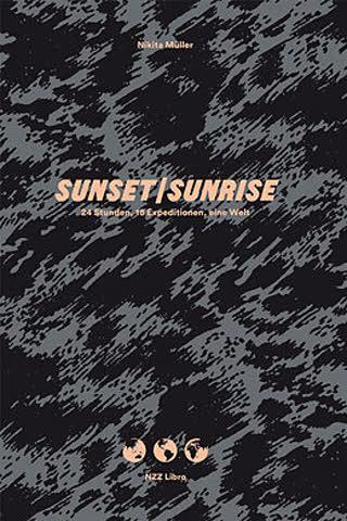Sunset/Sunrise. 24 Stunden, 18 Expeditionen, eine Welt