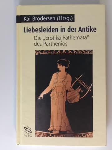 Liebesleiden in der Antike von Kai Brodersen (Hrsg.)