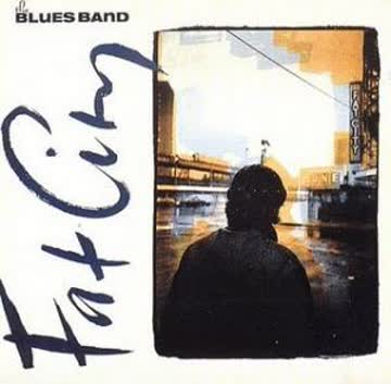 The Blues Band - Fat City
