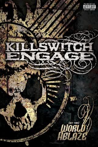 Killswitch Engage - (Set this) World Ablaze