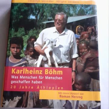 Karlheinz Böhm; Was Menschen für Menschen geschaffen haben.
