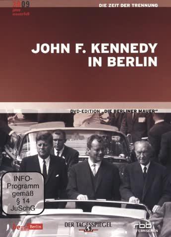 Die Berliner Mauer 02 - John F. Kennedy in Berlin
