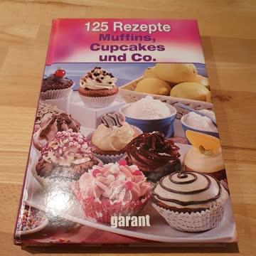 125 Rezepte, Muffins, Cupcakes und Co