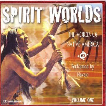 Navajo - Spirit Worlds: The Voice of Native America Volume One