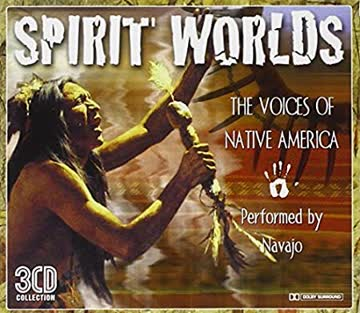 Navajo - Spirit Worlds: The Voice of Native America Volume Three
