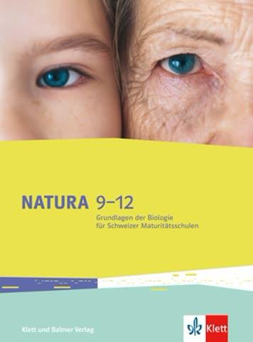 NATURA 9-12 Grundlagen der Biologie für Schweizer Maturität