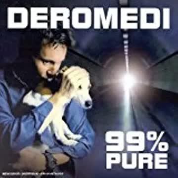 Deromedi - 99% Pure