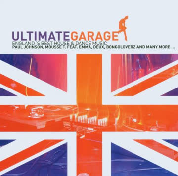 Various - Ultimate Garage - England's Best House & Dance Music