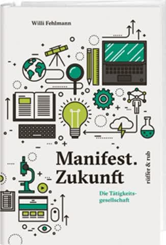 Manifest. Zukunft – Die Tätigkeitsgesellschaft