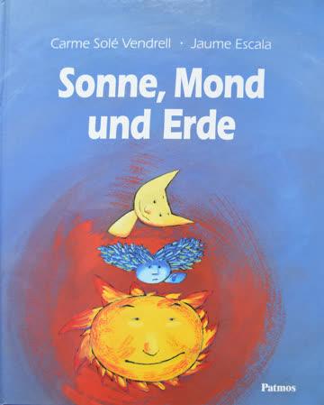 Sonne, Mond und Erde, Carme Solé Vendrell. Kinderbuch