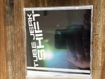 CD , Tube Jerk , Shift