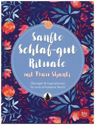 Sanfte Schlaf-gut Rituale mit Frau Shanti