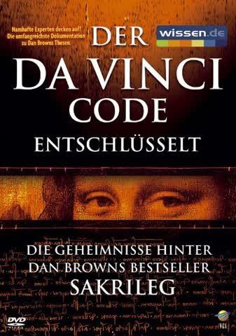 Der Da Vinci Code entschlüsselt - Die Geheimnisse hinter Dan Browns Bestseller SAKRILEG