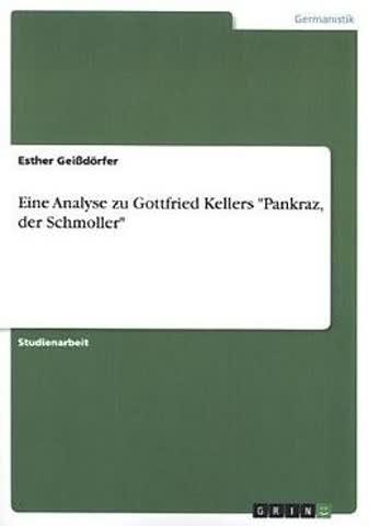 Eine Analyse zu Gottfried Kellers ''Pankraz, der Schmoller''