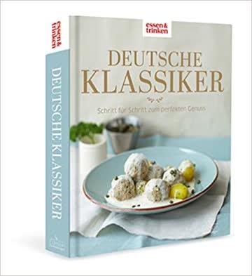 Deutsche Klassiker Schritt für Schritt zum perfekten Genuss