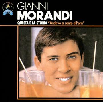 """Gianni Morandi - Questa E' La Storia """" Andavo A Cento All'Ora"""