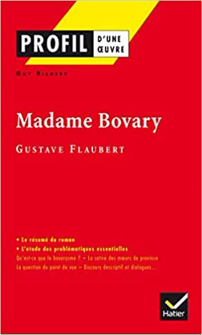 Profil d'une oeuvre Madame Bovary Gustave Flaubert