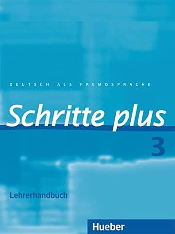 Deutsch als Fremdsprache Schritte plus 3, Lehrerhandbuch