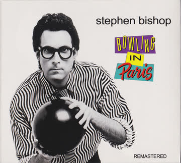 Stephen Bishop - Bowling In Paris