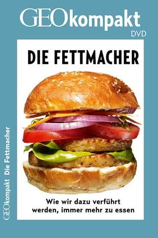 GEO kompakt-DVD: Die Fettmacher