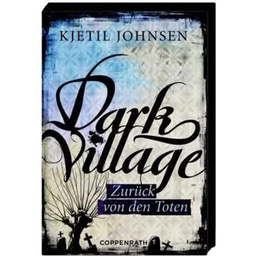 Dark Village, Zurück von den Toten