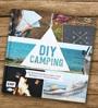 DIY Camping, 25 Kreativanleitungen und Rezepte für Outdoorfa