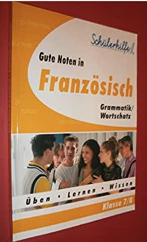 Gute Noten in Französisch. Grammatik/Wortschatz