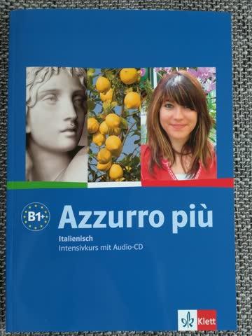 Azzurro piu Italienisch Intensivkurs B1+ mit Audio-CD