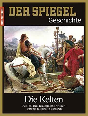 Der Spiegel Geschichte - Die Kelten