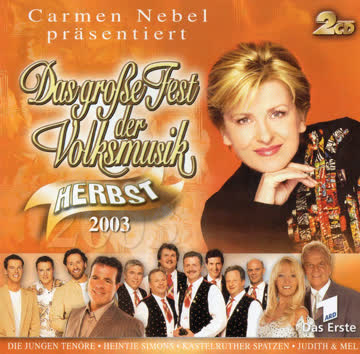 Various Artists - Carmen Nebel Präsentiert Das Große Fest Der Volksmusik Herbst 2003