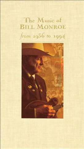 Bill Monroe - The Music Of Bill Monroe (From 1936 to 1994)