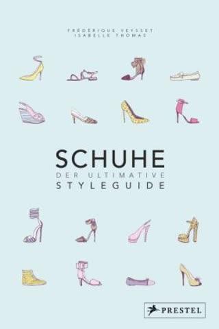 Schuhe - Der ultimative Styleguide