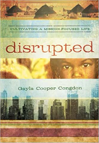 Disrupted: Cultivating a Mission-focused Life