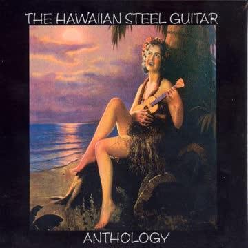 Various Artists - Anthology of Hawaiian Steel Guitar