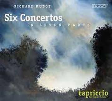 Capriccio Barockorchester Basel - Richard Mudge: Six Concertos In Seven Parts