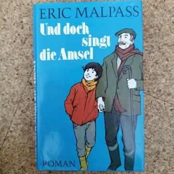 Und doch singt die Amsel (Eric Malpass)