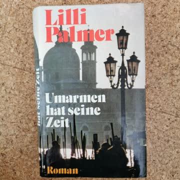 Umarmen hat seine Zeit (Lilli Palmer)